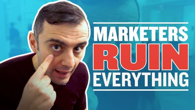 Gary Vaynerchuck & Marketers Ruin Everything